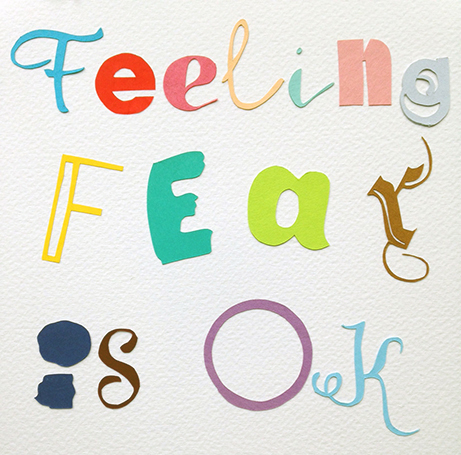 Feeling fear is ok