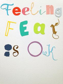 feeling fear is ok